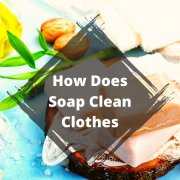 How Does Soap Clean Clothes