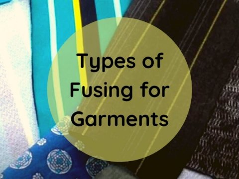 Types of Fusing for Garments