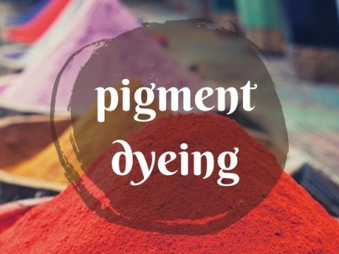 pigment dyeing