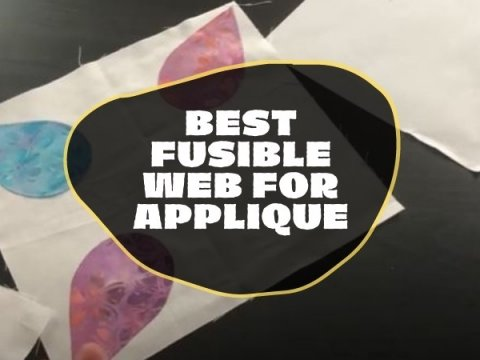 BEST FUSIBLE WEB FOR APPLIQUE YOU CAN BUY