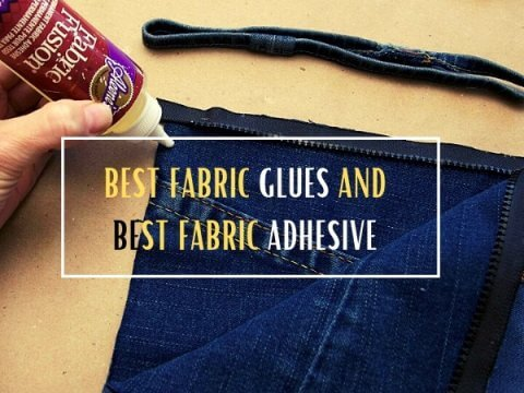FABRIC GLUES AND BEST FABRIC ADHESIVE REVIEWS