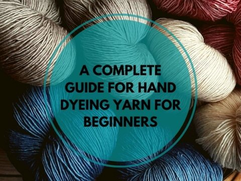A COMPLETE GUIDE FOR HAND DYEING YARN FOR BEGINNERS