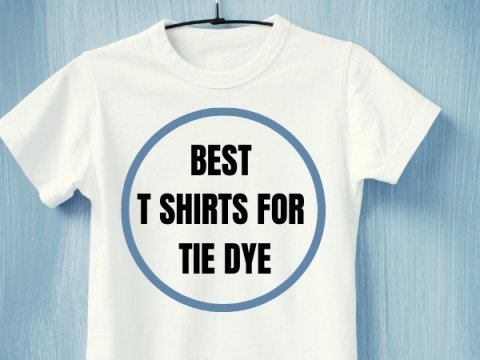 BEST T SHIRTS FOR TIE DYE