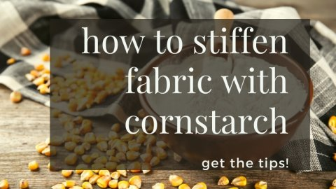 how to stiffen fabric with cornstarch