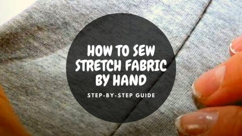 HOW TO SEW STRETCH FABRIC BY HAND