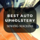 best-auto-upholstery-sewing-machine