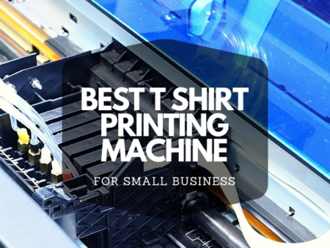 BEST T SHIRT PRINTING MACHINE FOR SMALL BUSINESS